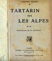 "ALPHONSE DAUDET  ""  TARTARIN SUR LES ALPES ""   ILLUSTRATIONS de G. DUTRIAC"
