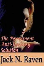 The Permanent Anti-Jealousy Solution - How to Overcome Jealousy in...