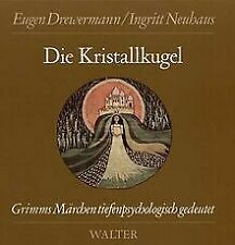 Die Kristallkugel. Grimms Märchen tiefenpsychologisch ge...   Buch   Zustand gut
