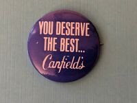 "Vintage Canfield's Soda ""You Deserve the Best"" Pinback Button Pin"