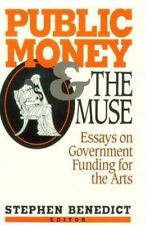 Public Money & the Muse ~ Essays on Government Funding for the Arts Benedict New