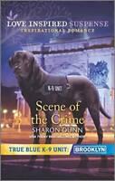 Scene of the Crime (True Blue K-9 Unit: Brooklyn) By Dunn, Sharon - VERY GOOD
