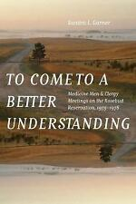 To Come to a Better Understanding : Medicine Men and Clergy Meetings on the...