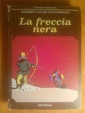 ROBERT LOUIS STEVENSON - LA FRECCIA NERA- MURSIA 1970 - LIBRO ROMANZO