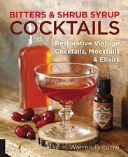 Bitters and Shrub Syrup Cocktails : Restorative Vintage Cocktails, Mocktails, a…