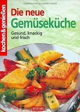 Kochen und genießen. Die neue Gemüseküche: Gesund, knack...   Buch   Zustand gut