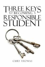 Three Keys to Becoming a Responsible Student : How to Be a Successful Student...