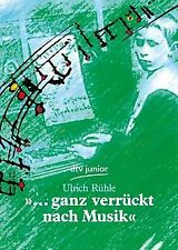 »... ganz verrückt nach Musik«: Die Jugend großer Kompon... | Buch | Zustand gut
