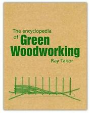 The Encyclopedia of Green Woodworking by Raymond Tabor Paperback Book 978189