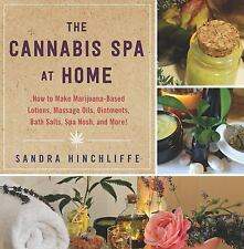 The Cannabis Spa at Home: How to Make Marijuana-Infused Lotions, Massage Oils