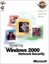 Designing Microsoft Windows 2000 Network Security (Academic Learning Series) by