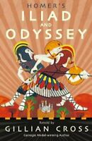 Homer's Iliad and Odyssey Two of the Greatest Stories Ever Told 9781406379204
