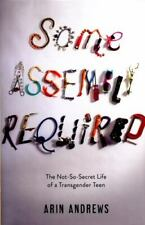 Some Assembly Required  The Not-So-Secret Life of a Transgender Teen
