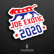 Joe Exotic For President 2020 Sticker - Tiger King Campaign Decal -Carole Baskin