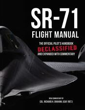 SR-71 Flight Manual: The Official Pilot's Handbook Declassified and Expanded ...