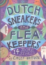 Dutch Sneakers and Fleakeepers : 14 More Stories by Brown, Calef-ExLibrary