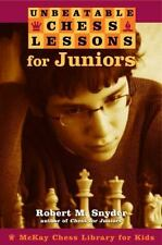 Unbeatable Chess Lessons for Juniors [McKay Chess Library for Kids], Snyder, Rob