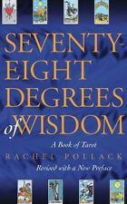 Seventy-Eight Degrees of Wisdom : A Book of Tarot by Rachel Pollack (2009,...