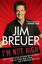 I'M NOT HIGH: (But I've Got a Lot of Crazy...) Paperback book by JIM BREUER, GD