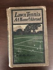 LAWN TENNIS AT HOME & ABROAD by A. WALLIS MYERS - GEORGE NEWNES - H/B