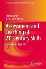 Assessment and Teaching of 21st Century Skills : Methods and Approach: By Gri...