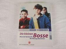 Schneider, Regine : Die kleinen Bosse