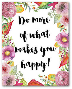 Do More Of What Makes You Happy Print, Motivational Floral Quote Art