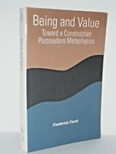 Being and Value - Toward a Constructive Postmodern Metaphysics: SUNY Press
