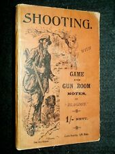 Shooting With Game & Gun Room Notes (1900-1st) Blagdon - Victorian Sports/Shoot