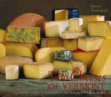 The Cheeses of Vermont: A Gourmet Guide to Vermont
