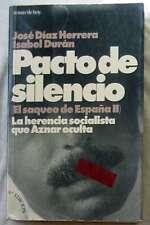 PACTO DE SILENCIO EL SAQUEO DE ESPAÑA II LA HERENCIA SOCIALISTA QUE AZNAR OCULTA
