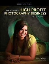 How to Create a High-Profit Photography Business in Any Market-ExLibrary