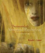 Fundamentals of Abnormal Psychology by Ronald J. Comer (2007, Paperback, Revised