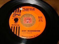 BABY WASHINGTON - THE BALLAD OF BOBBY DAWN - ONLY THOSE     / LISTEN -  POPCORN