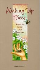 Waking Up Bees: Stories of Living Lifes Questions