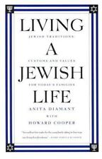 Living a Jewish Life : Jewish Traditions, Customs and Values for Today's...