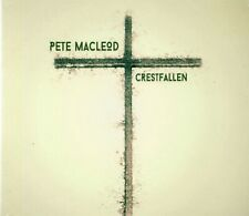 Pete MacLeod - Crestfallen (2016 CD) Digipak (New & Sealed)