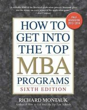 How to Get into the Top MBA Programs, 6th Editon - Good - Montauk, Richard -