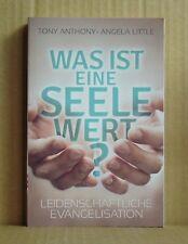Was ist eine Seele wert Leidenschaftliche Evangelisation Anthony Little CLV 2012