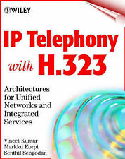 IP Telephony with H.323: Architectures for Unified Networks and Integrated Serv