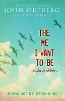 The Me I Want To Be Student Edition: Becoming God's Best Version Of You: By J...