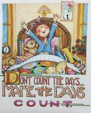 Mary Engelbreit Artwork-Don't Count The Days-Handmade Magnet