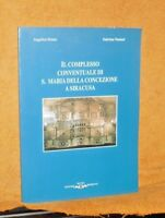 Il complesso conventuale di S. Maria della Concezione a Siracusa ED.MORRONE 1989