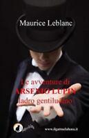 Le Avventure Di Arsenio Lupin, Ladro Gentiluomo, Paperback by Leblanc, Mauric...