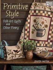 Primitive Style Folk Art Quilts and Other Finery Jenifer Gaston