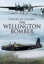 Voices in Flight - The Wellington Bomber by Martin Bowman (RAF Bombers) NEW