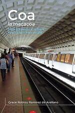 Coa la Macacoa : Cosas Que Escribo en el Metro. para Mis Familiares y Amigos...