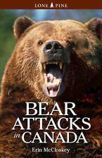 Bear Attacks in Canada ~ Erin McCloskey PB