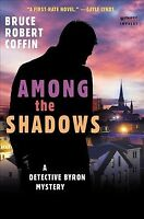 Among the Shadows, Paperback by Coffin, Bruce Robert, Brand New, Free shippin...