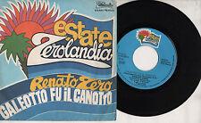 RENATO ZERO disco 45 giri MADE in ITALY  Galeotto fu il canotto + PIU SU 1981